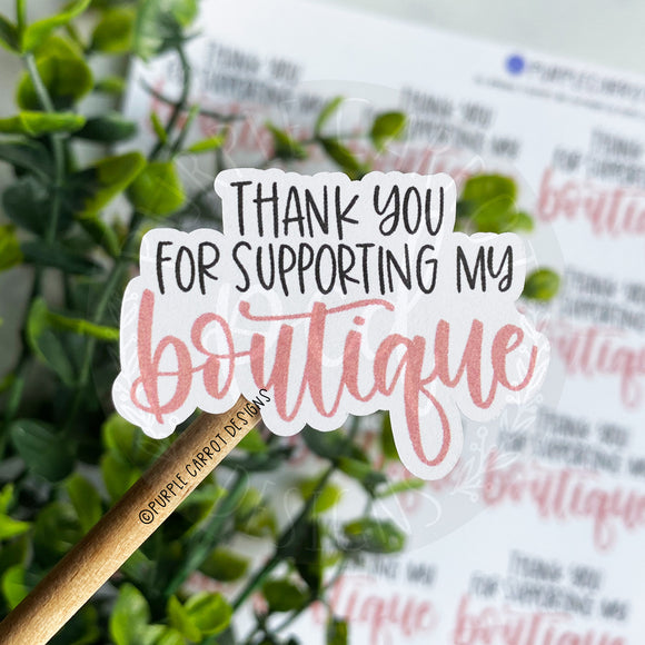 Thank You For Supporting My Boutique Sticker©