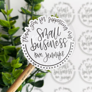 Personalized Thank You For Supporting My Small Business Sticker©