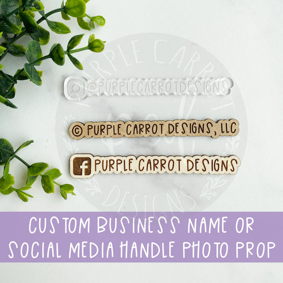 Custom Business Name or Social Media Photo Prop
