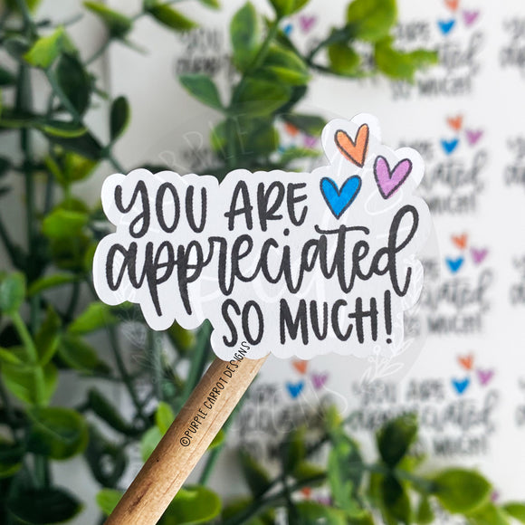 You Are Appreciated So Much Sticker©