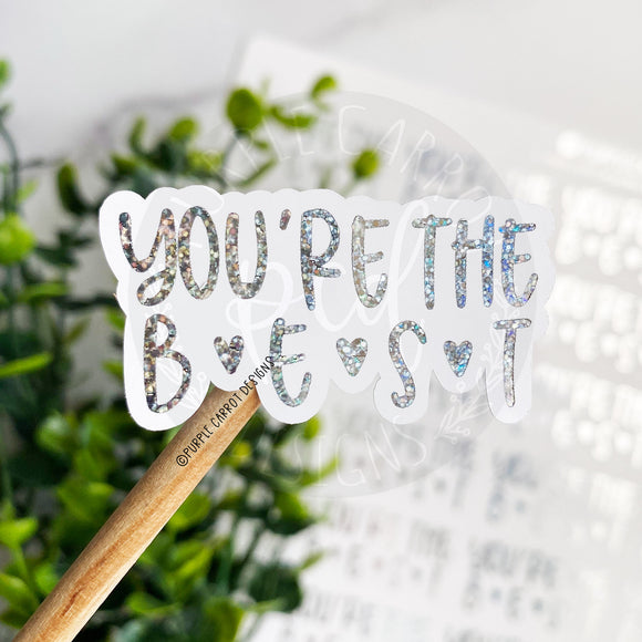 You're The Best Foil Sticker© - Medium Sparkles
