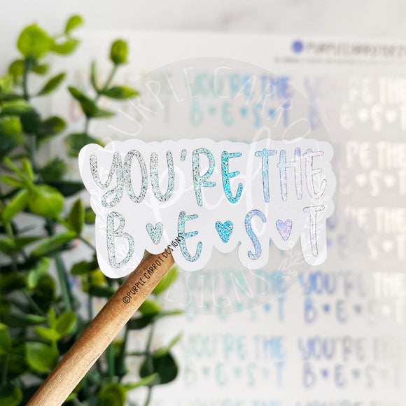 You're The Best Foil Sticker© - Small Sparkles