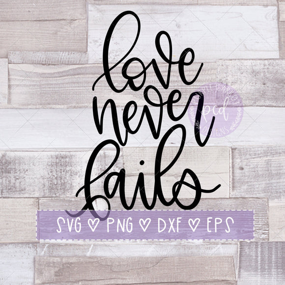 Love Never Fails Cut File