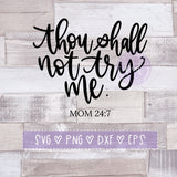 Thou Shall Not Try Me, Mom 24:7 Cut File