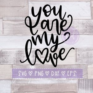 You Are My Love Cut File