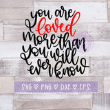 You Are Loved More Than You Know Cut File