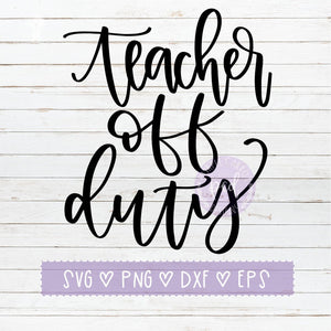 Teacher Off Duty SVG