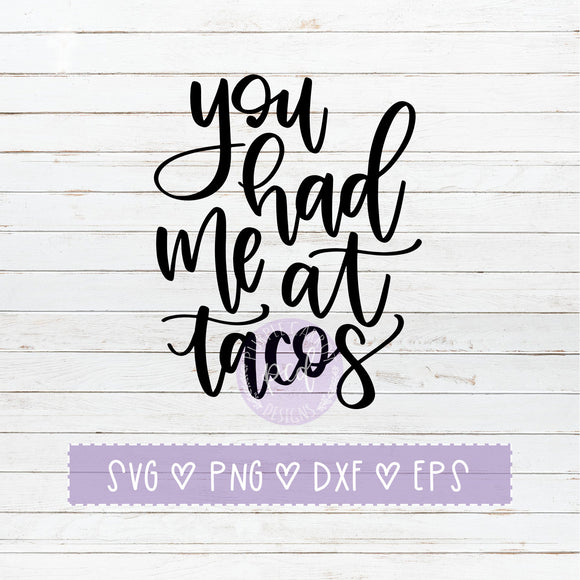 You Had Me At Tacos SVG