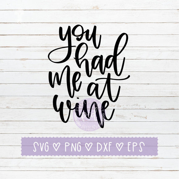 You Had Me At Wine SVG