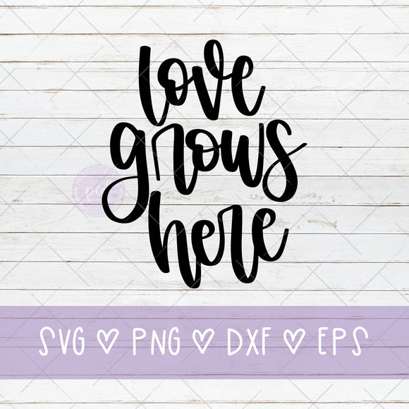 Love Grows Here Cut File, Valentine's Day Cut File, Critcut SVG, Silhouette Cut File, Valentine Gift, DIY Valentine Gift, Custom Sign SVG