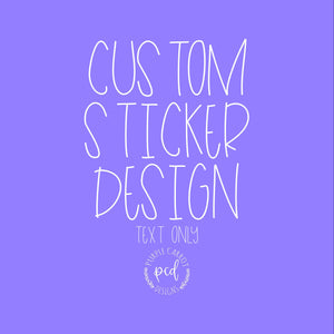 Text-Only Custom Sticker