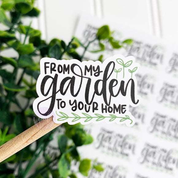 From My Garden to Your Home Sticker