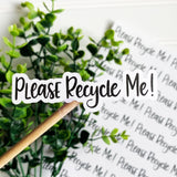 Please Recycle Me Hand Lettered Sticker