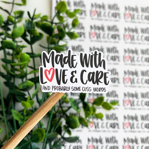 Made With Love and Care and Cuss Words© Sticker