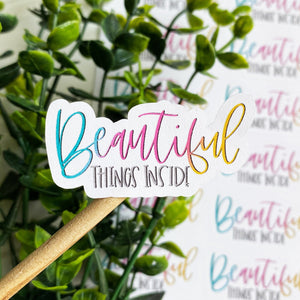 Beautiful Things Inside Sticker