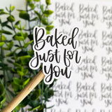 Baked Just For You Sticker