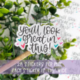 You'll Look Great In This Sticker