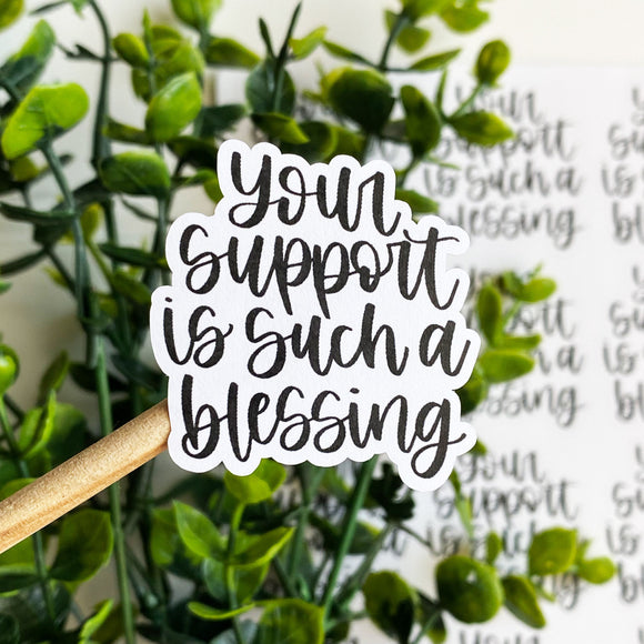 Your Support is Such a Blessing Sticker