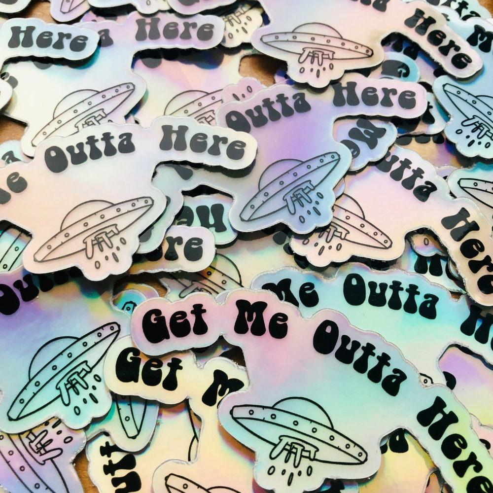 Get Me Outta Here  holographic Sticker