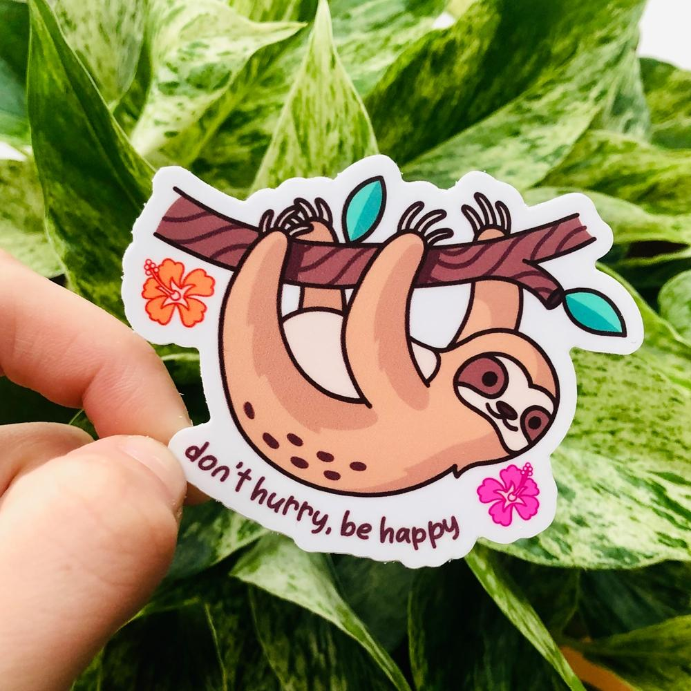 Don't Hurry Be Happy Sloth Sticker