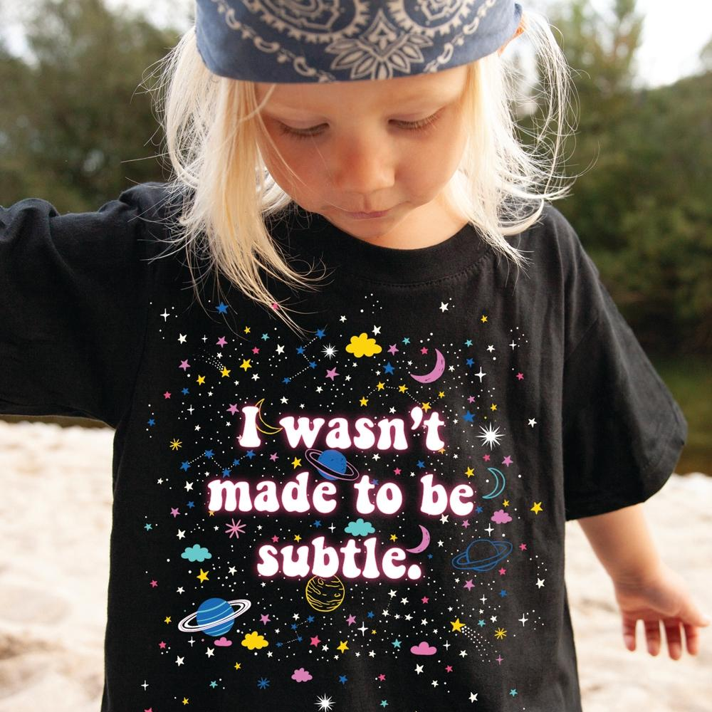 I Wasn't Made To Be Subtle - Youth Tee