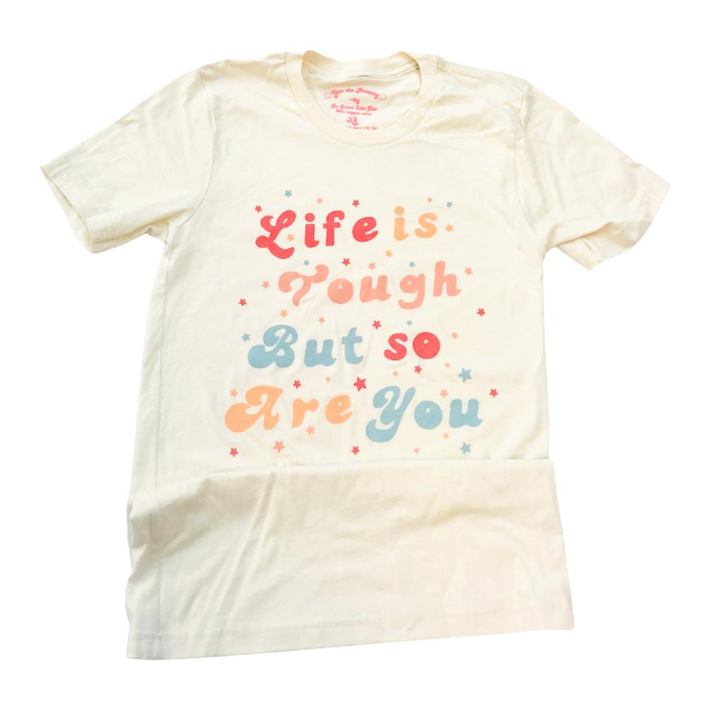 Life is Tough But So Are You Graphic Tee