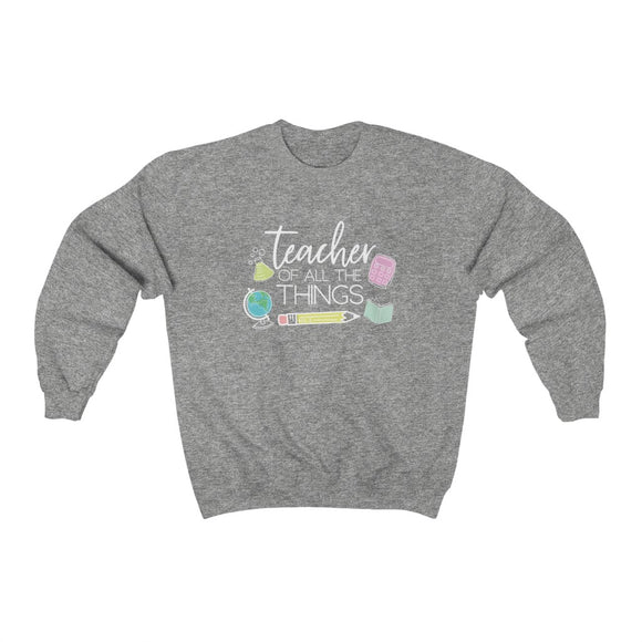 Teacher of all the things Crewneck Sweatshirt