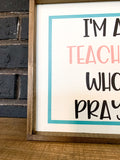 I'm a Teacher Who Prays; Saddle Up; Christian; Teacher Wood Sign