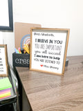 Dear Students I believe in you, you are important; Personalized teacher customized wood sign