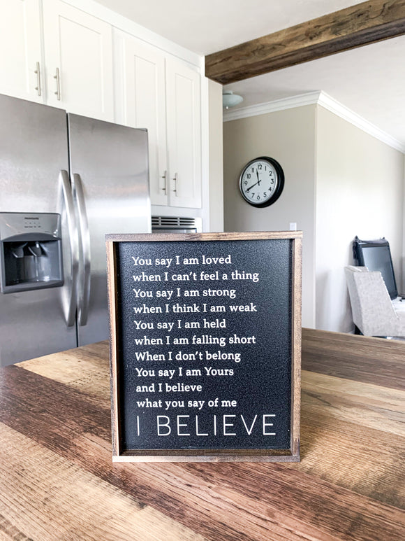 I Believe; You Say I am Loved; Saralita Designs