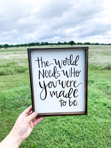The World Needs Who You Were Made To Be; Saralita Designs; Be You
