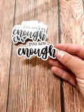 You are enough sticker