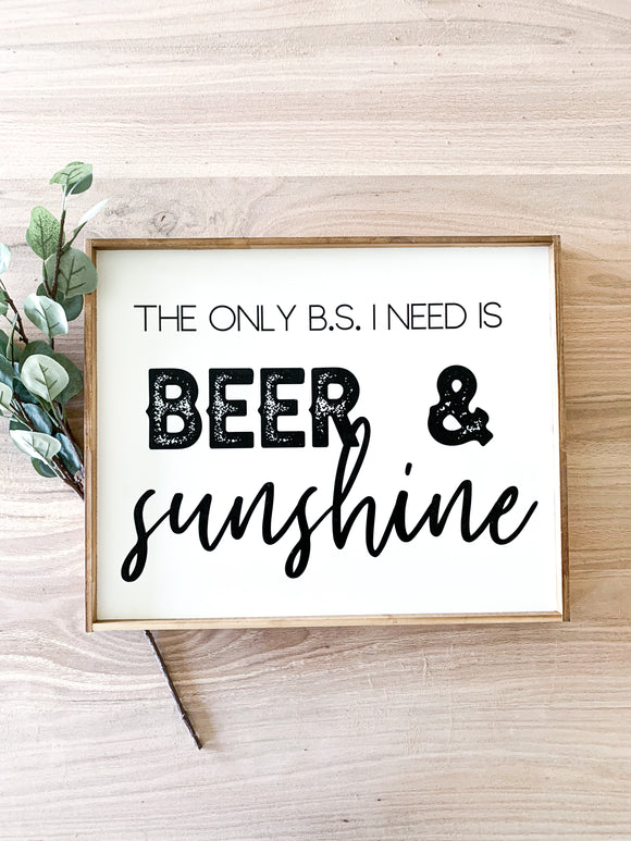 The only B.S. I need is beer and sunshine