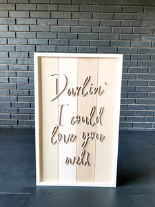 Darlin' I could love you well; Shiplap; Barnwood; 3D Letters; Raised letters; Tyler Childers
