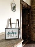 The Dream is Worth It; Motivational Sign; Dreamer