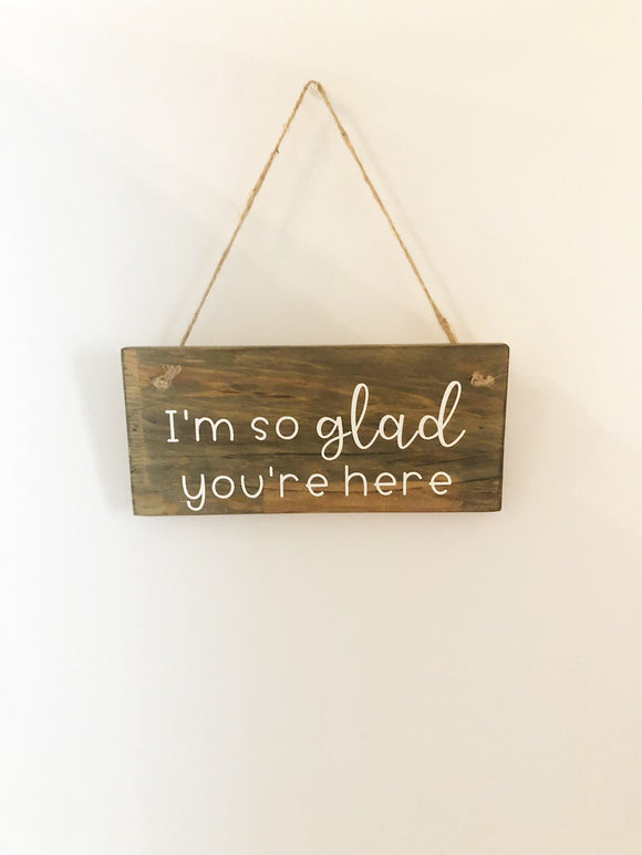 I'm So Glad You're Here
