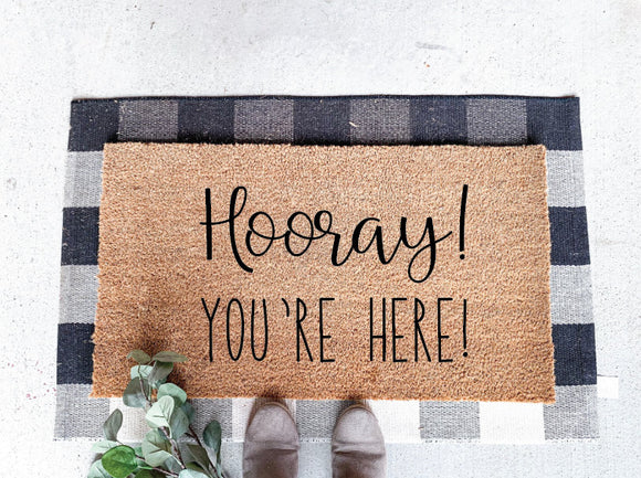 Hooray! You're here! Welcome Door Mat; Front Porch Rug