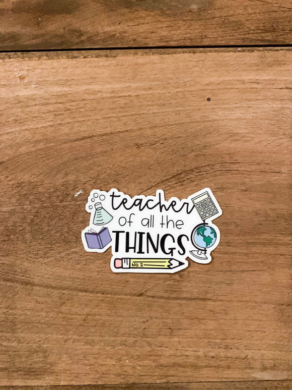 Teacher of All The Things Vinyl Sticker