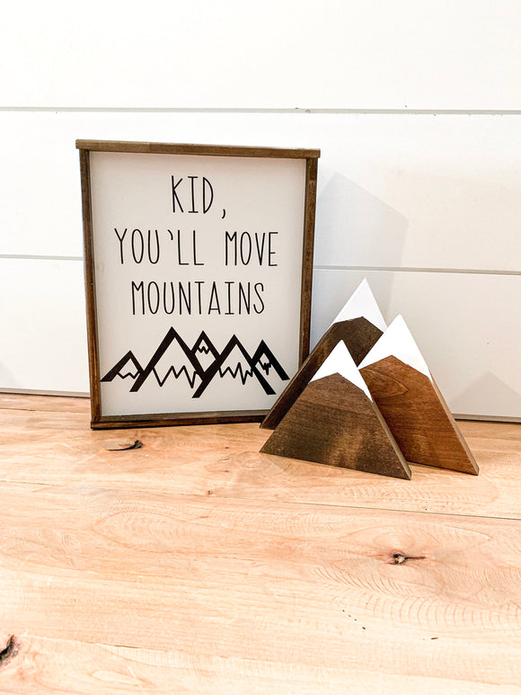 Kid, you'll move mountains; kid sign; classroom decor; teacher sign; outdoor sign; mountains