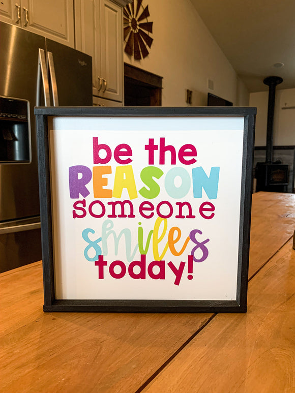 Be the reason someone smiles today! classroom sign; teacher sign; classroom saying; classroom decor