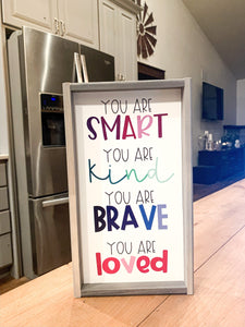 You are smart, you are kind, you are brave, you are loved classroom sign