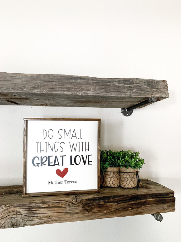 Do Small Things With Great Love; Mother Teresa; Heart Sign