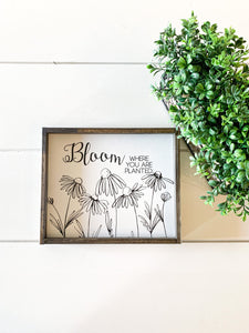 bloom where you are planted; wildflowers; spring sign