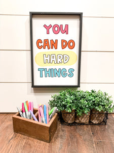 You Can Do Hard Things; Motivational Classroom Teacher Sign; with colors