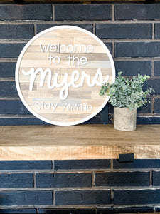 Welcome Home Pallet Shiplap Stay Awhile Family Name Custom CirlceRaised Letters; 3D; Laser Cut; cursive wood sign