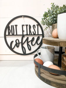 But First Coffee Circle Cutout; coffee bar wood sign