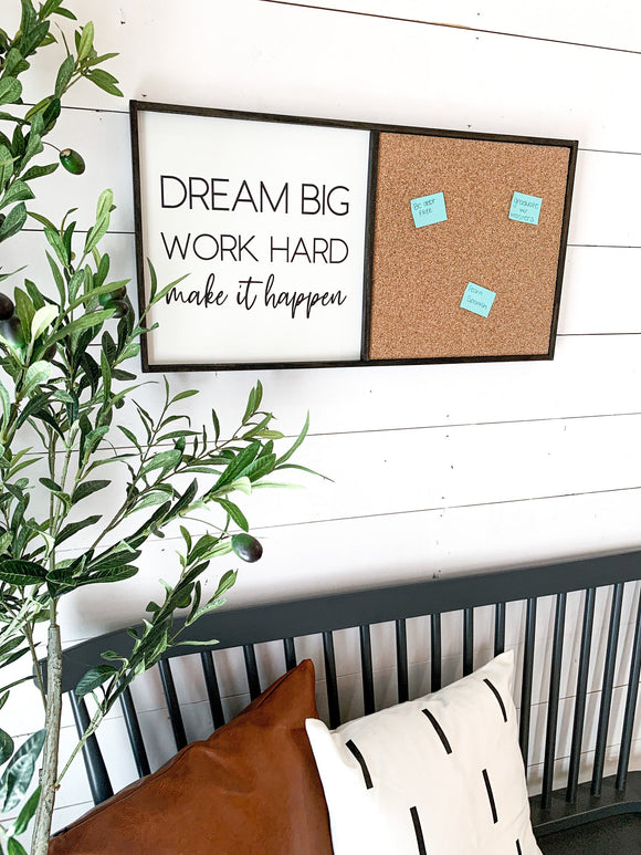 Dream Big Work Hard Make It Happen Cork Board Wood Farmhouse Sign; Motivational; Office