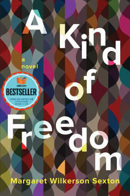 A Kind of Freedom: A Novel by Margaret Wilkerson Sexton