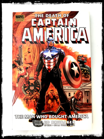 CAPTAIN AMERICA - THE DEATH OF CAPTAIN AMERICA - VOLUME 3: THE MAN WHO BOUGHT AMERICA - 2007 HARDCOVER
