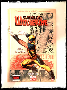 SAVAGE WOLVERINE VOL. 1: KILL ISLAND - 2013 HARDCOVER